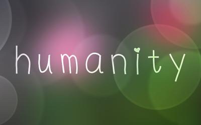 Refocusing on Humanity
