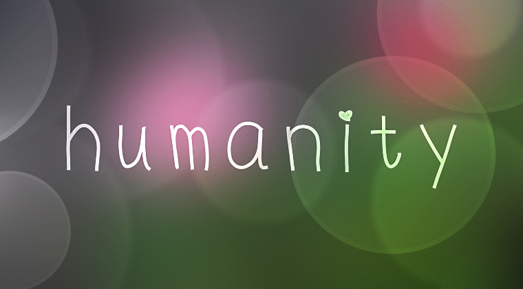 Refocusing on Humanity